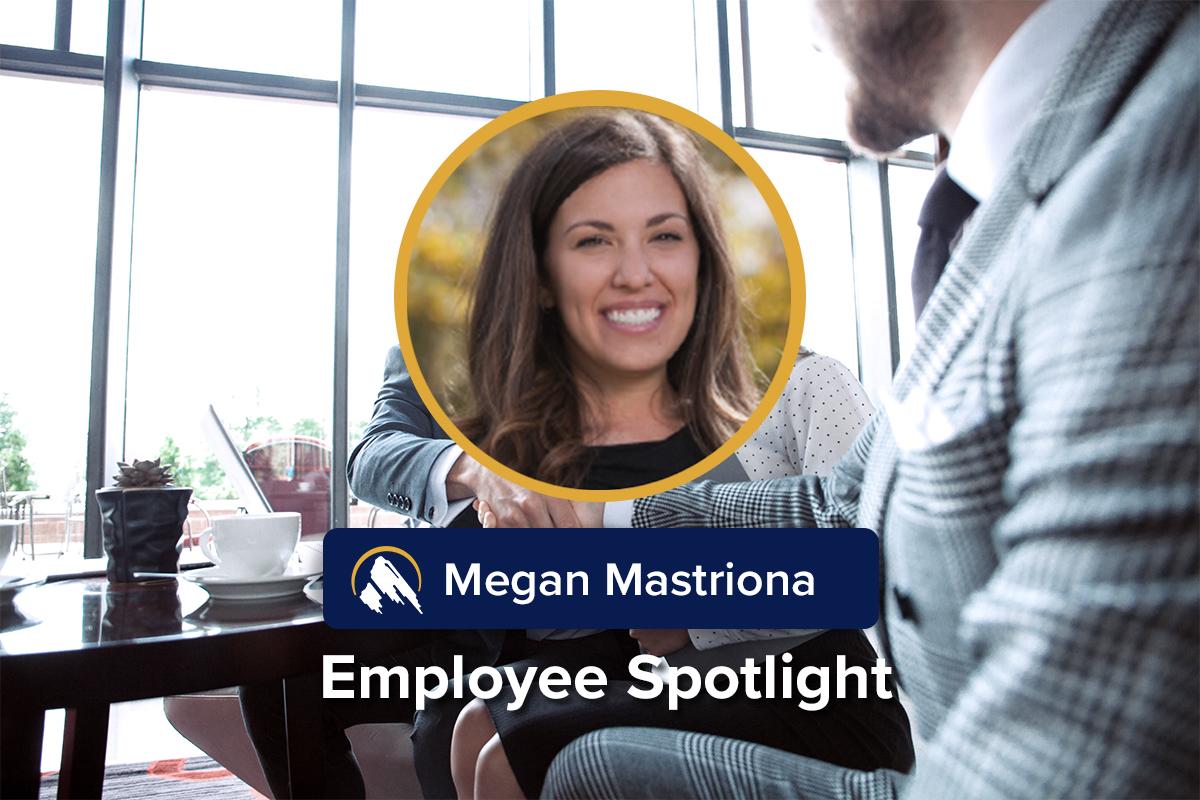 Employee Spotlight: Megan Mastriona, Client Executive